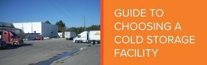 guide to choosing a cold storage facility