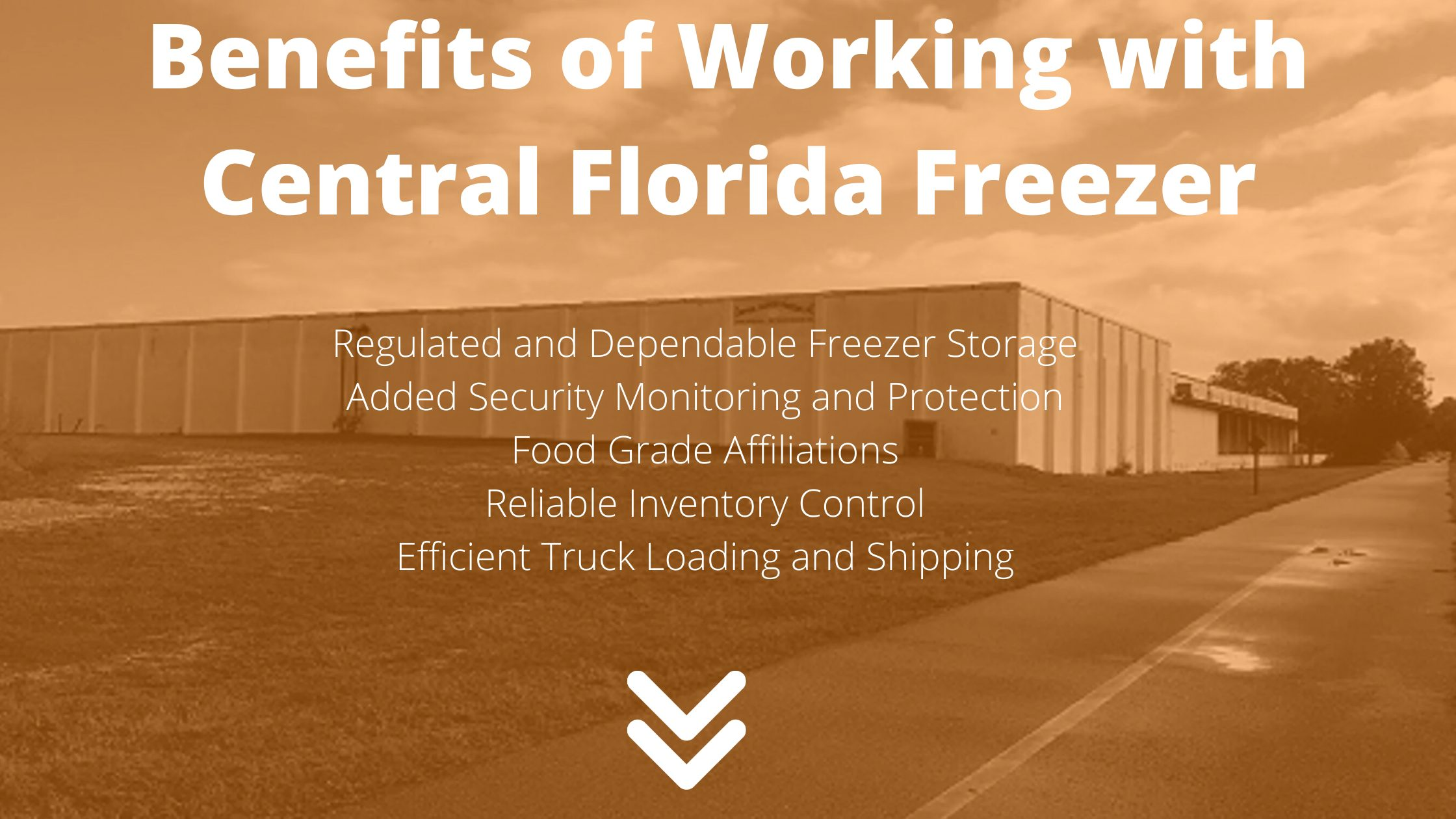 The Benefits Working with Central Florida Freezer- regulated and dependable freezer storage and more.